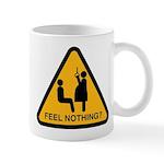 Feel nothing? Mug
