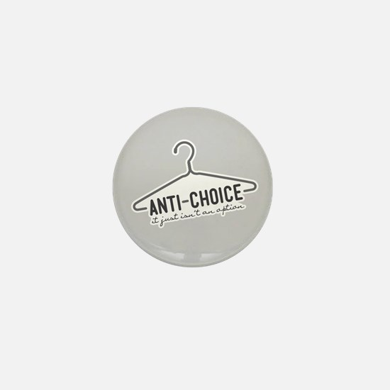 Anti-Choice No Option Mini Button