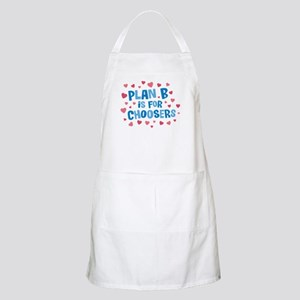 Plan B is for Choosers Apron