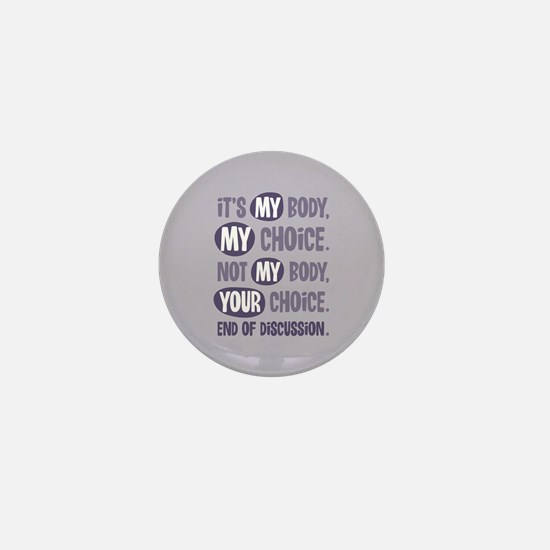 Not My Body Your Choice Mini Button