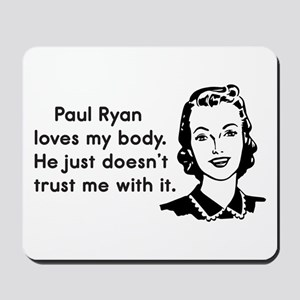 Paul Ryan Loves My Body Mousepad