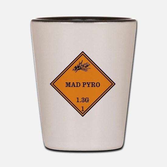 Mad Pyro Placard Shot Glass