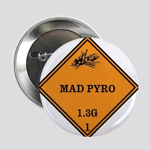 "Mad Pyro Placard 2.25"" Button"