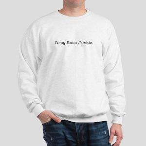 Drag Racing Junkie Sweatshirt