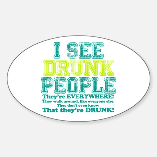 I See Drunk People Sticker (Oval)