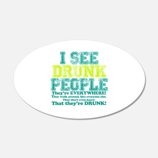I See Drunk People Wall Decal
