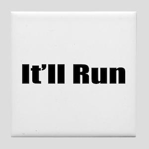 It'll Run Tile Coaster