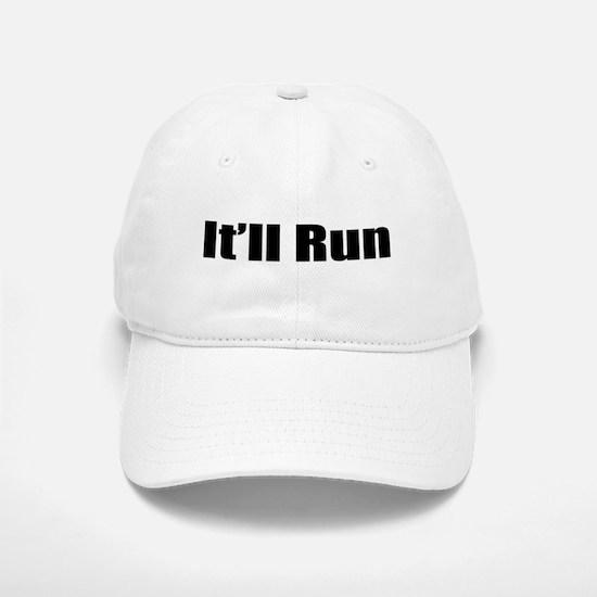 It'll Run Baseball Baseball Cap
