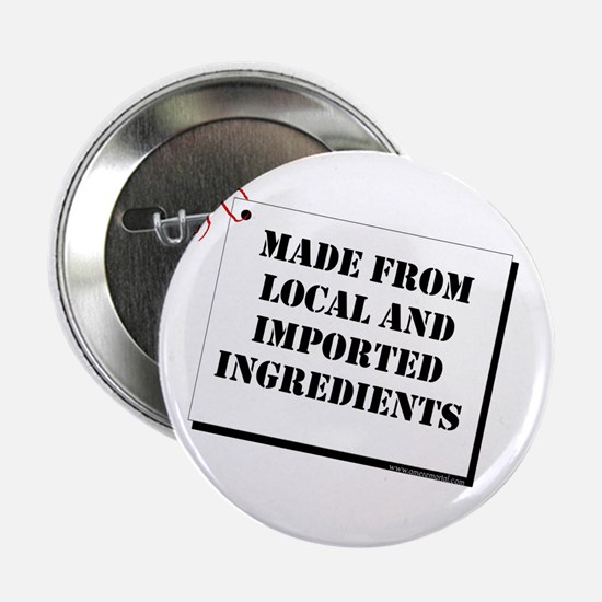 Made From Local and Imported Button