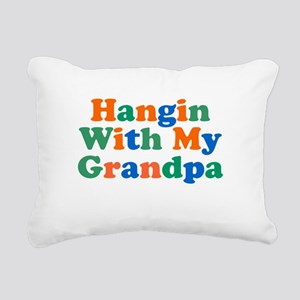 Hangin With My Grandpa Rectangular Canvas Pillow