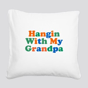 Hangin With My Grandpa Square Canvas Pillow