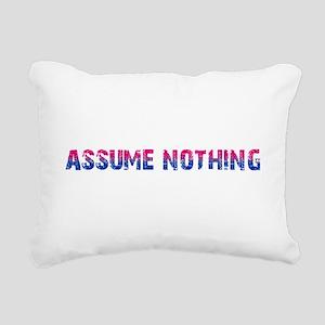 Assume Nothing Rectangular Canvas Pillow