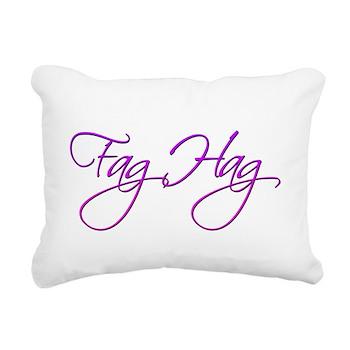 Fag Hag Rectangular Canvas Pillow