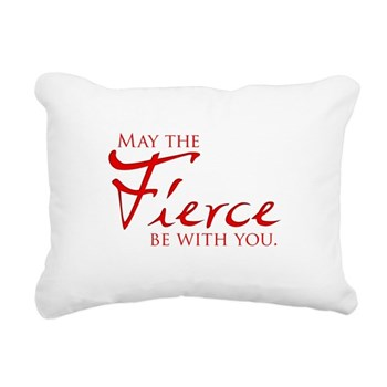 May the Fierce Be With You Rectangular Canvas Pill