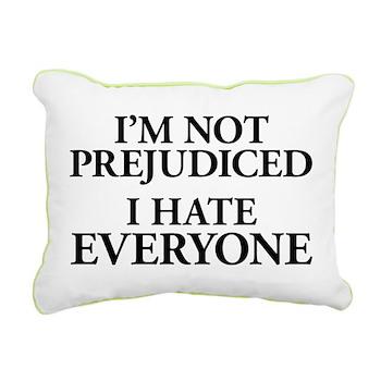 I'm Not Prejudiced. I Hate Ev Rectangular Canvas P