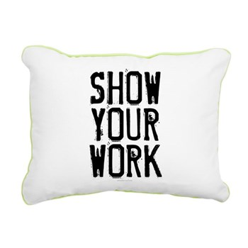 Show Your Work Rectangular Canvas Pillow