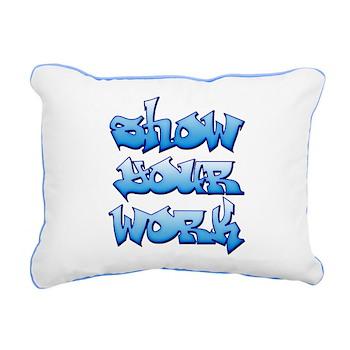 Show Your Work Graffiti Rectangular Canvas Pillow
