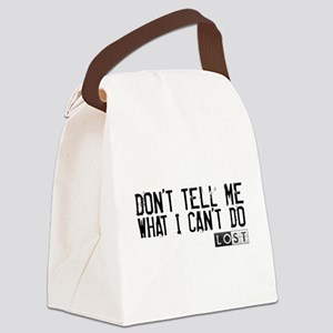 Don't Tell Me What I Can't Do Canvas Lunch Bag
