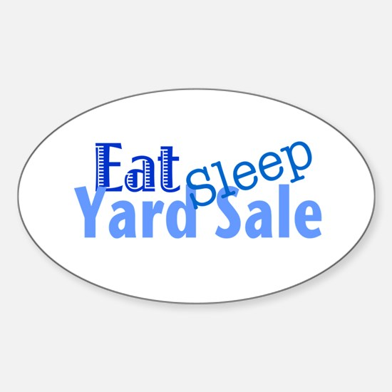 Eat Sleep Yard Sale Sticker (Oval)