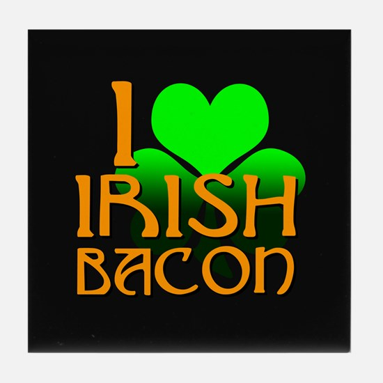 I Love Irish Bacon Tile Coaster