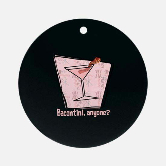 Bacontini Anyone ? Ornament (Round)
