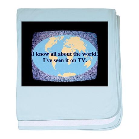 I've seen the world on TV baby blanket