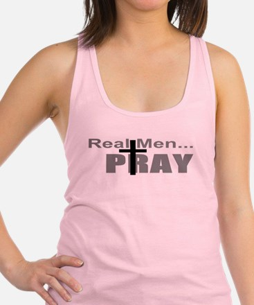 Real Men Pray Racerback Tank Top