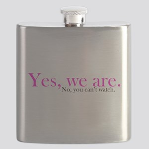 Yes, we are. No, you can't watch. Flask