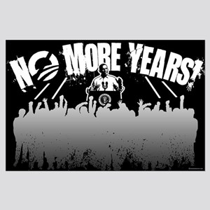 No More Years! Large Poster