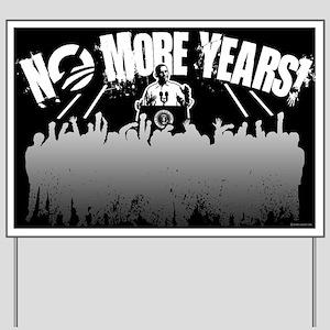 No More Years! Yard Sign