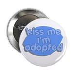 kiss me, i'm adopted Button