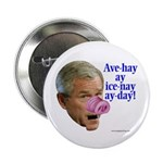 Bush Speaks Pig Latin Button