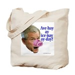 Bush Speaks Pig Latin Tote Bag