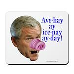 Bush Speaks Pig Latin Mousepad