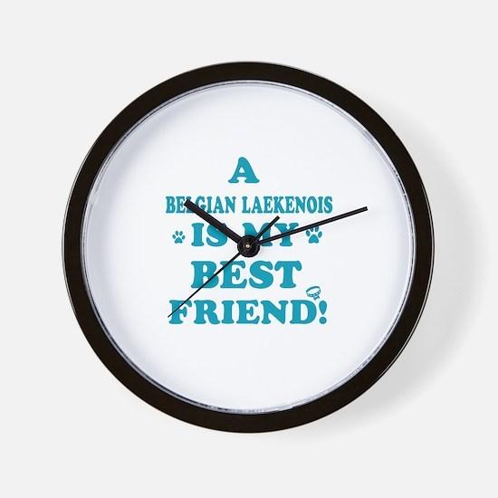 A Belgian Laekenois is my best friend Wall Clock