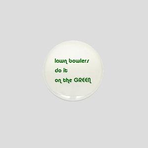 Lawn Bowlers Do It Mini Button