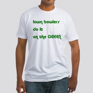Lawn Bowlers Do It Fitted T-Shirt