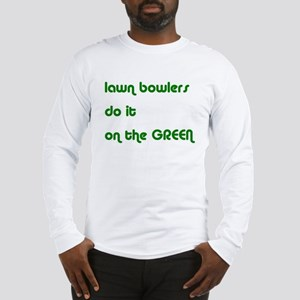 Lawn Bowlers Do It Long Sleeve T-Shirt