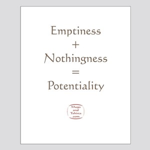 EMPTINESS + NOTHINGNESS = POTENTIALITY Small Poste