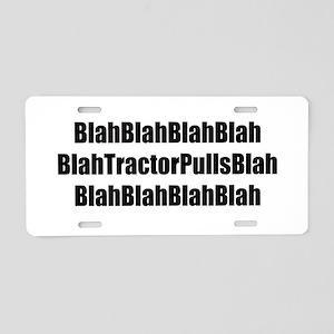 Blah Blah Tractor Pulls Blah Blah Aluminum License