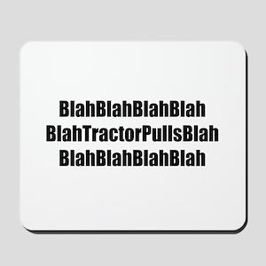 Blah Blah Tractor Pulls Blah Blah Mousepad