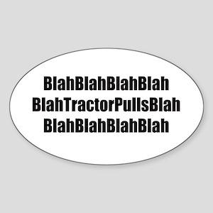 Blah Blah Tractor Pulls Blah Blah Sticker (Oval)