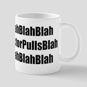 Blah Blah Tractor Pulls Blah Blah Mug