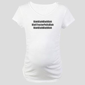 Blah Blah Tractor Pulls Blah Blah Maternity T-Shir