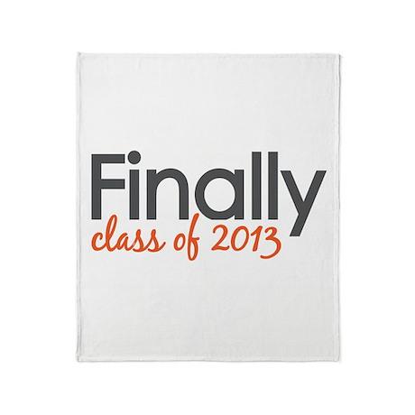 Finally Class of 2013 Grad Throw Blanket