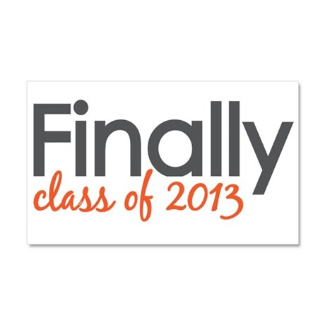 Finally Class of 2013 Grad Car Magnet 20 x 12