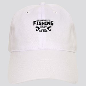 All I Care About Is Fishing Baseball Cap