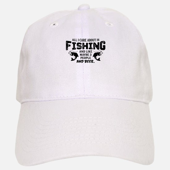 All I Care About Is Fishing Baseball Baseball Baseball Cap