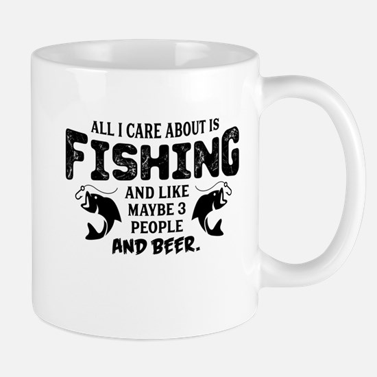 All I Care About Is Fishing Mugs