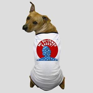 No Do-Overs Obama Dog T-Shirt
